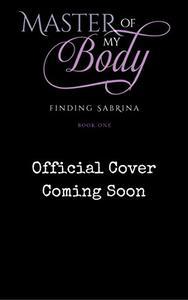Master of My Body: Finding Sabrina, Part 1