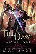 Till Dawn Do Us Part