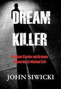 DREAM KILLER: Bedtime Stories and Dreams-Memories of Michael Colt Book 1