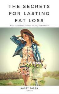 The Secrets to Lasting Fat Loss