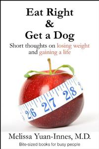 Eat Right and Get a Dog: Short Thoughts on Losing Weight and Gaining a Life