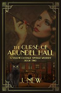 The Curse of Arundel Hall: A Yellow Cottage Vintage Mystery Book 2