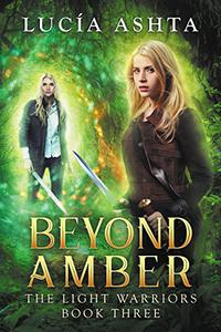 Light Warriors 3: Beyond Amber