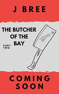 The Butcher of the Bay: Part II