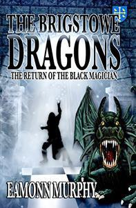 Brigstowe Dragons 2: Return of the Black Magician