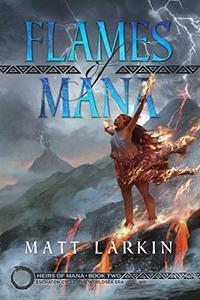 Flames of Mana: Eschaton Cycle