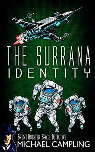 The Surrana Identity: A Sci Fi Comedy Adventure