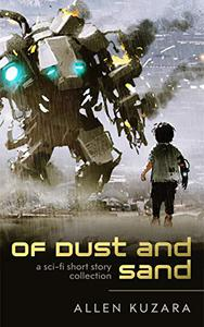 Of Dust and Sand: a sci-fi short story collection