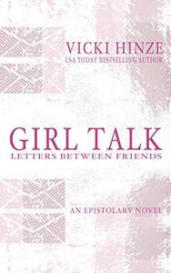 GIRL TALK: LETTERS BETWEEN FRIENDS