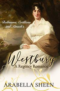 Westbury: - A Regency Romance - Ballrooms, Cotillions and Almack's...