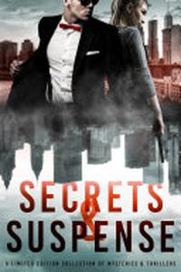 Secrets & Suspense: A Limited Edition Collection of Mysteries & Thrillers