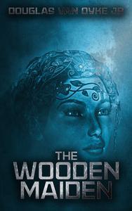 The Wooden Maiden
