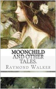 Moonchild and other Tales.