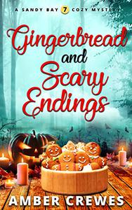 Gingerbread and Scary Endings
