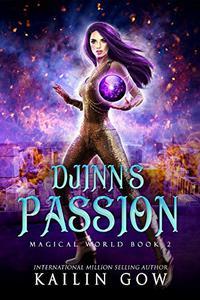 Djinn's Passion: A RH YA/NA Fantasy Romance (Magical World Book 2)