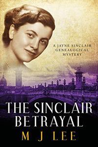 The Sinclair Betrayal: A Jayne Sinclair Genealogical Mystery