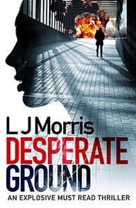 Desperate Ground: (Ali Sinclair #1)