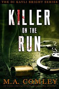 Killer on the Run: DI Kayli Bright Trilogy Book 2