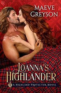 Joanna's Highlander: A Highland Protector Novel