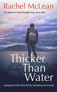 Thicker Than Water: A gripping thriller about family, belonging and revenge