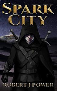 Spark City: Book One of the Mercy and Vengeance Chronicles