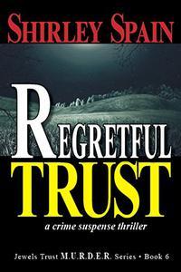 Regretful Trust: a crime suspense thriller