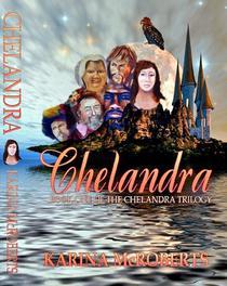 Chelandra!: Book One of the Chelandra Trilogy