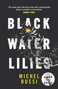 Black Water Lilies: A stunning, twisty murder mystery