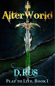 AlterWorld: Play to Live. A LitRPG Series