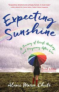 Expecting Sunshine: A Journey of Grief, Healing, and Pregnancy after Loss, 2nd edition
