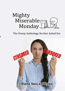 Mighty Miserable Monday