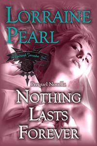 Nothing Lasts Forever: Prequel Novella