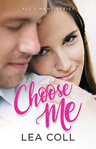 Choose Me: An Opposites Attract Romance
