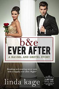 B & E Ever After: A Hansel and Gretel Story
