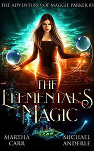 The Elemental's Magic: An Urban Fantasy Action Adventure