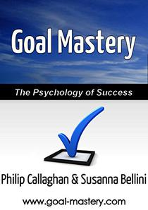 Goal Mastery: The Psychology of Success