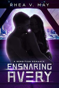 Ensnaring Avery: A Rendition Romance