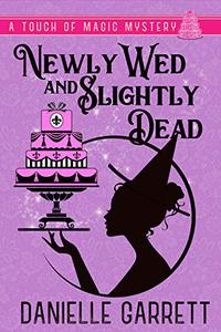 Newly Wed and Slightly Dead: A Touch of Magic Mystery