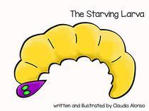 The Starving Larva
