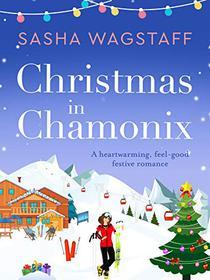 Christmas in Chamonix: A heartwarming, feel-good festive romance