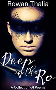 Deep in the Ro: A collection of Poems
