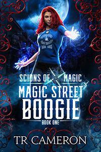 Magic Street Boogie: An Urban Fantasy Action Adventure