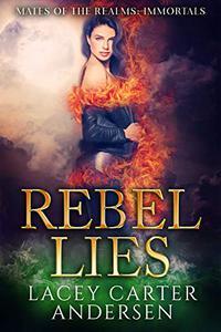 Rebel Lies: An Angel Reverse Harem Romance: Immortals