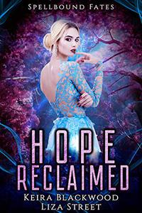 Hope Reclaimed: A Spellbound Fates Romance