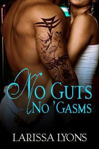 No Guts, No Gasms