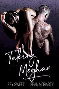 Taking Meghan: A Dark Romance