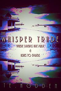The Whisper Trade 1: Where Dreams Are Made & Ashes To Embers