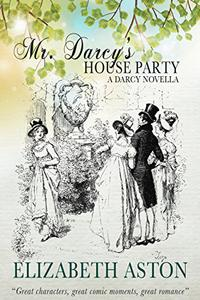 MR DARCY'S HOUSE PARTY