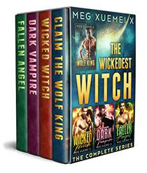 The Wickedest Witch Boxed Set: A Post-Apocalyptic Omega & Alpha Shifter, Vampire, and Fallen Angel Fated Mates Romance