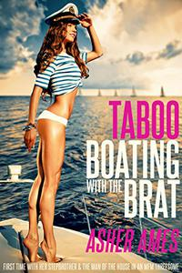 Taboo Boating with the Brat: First time with her stepbrother & the man of the house in an MFM threesome